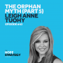 Artwork for Orphan Myth (Part 5) - Leigh Anne Tuohy