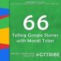 Artwork for Telling Google Stories with Mandi Tolen - GTT066