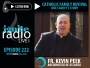 Artwork for EPISODE 222: Keys to Catholic Family Revival - One Family's Story (Guest: Fr. Kevin Peek)