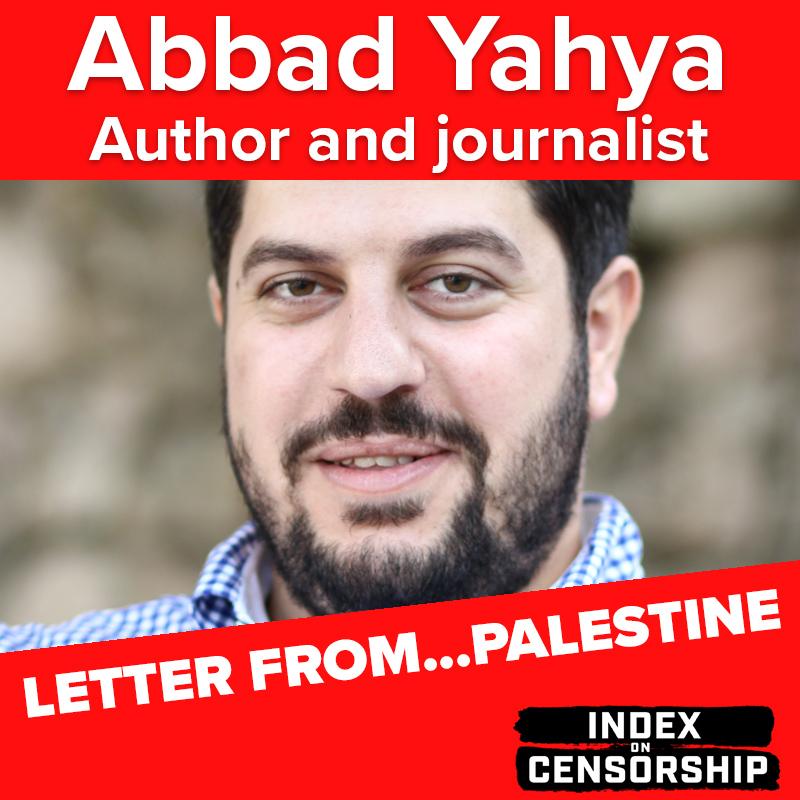 Letter from Palestine: novelist Abbad Yahya