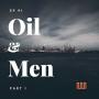 "Artwork for ""Oil and Men"" Part 1"