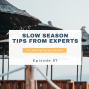 Artwork for Slow Season Tips from Experts