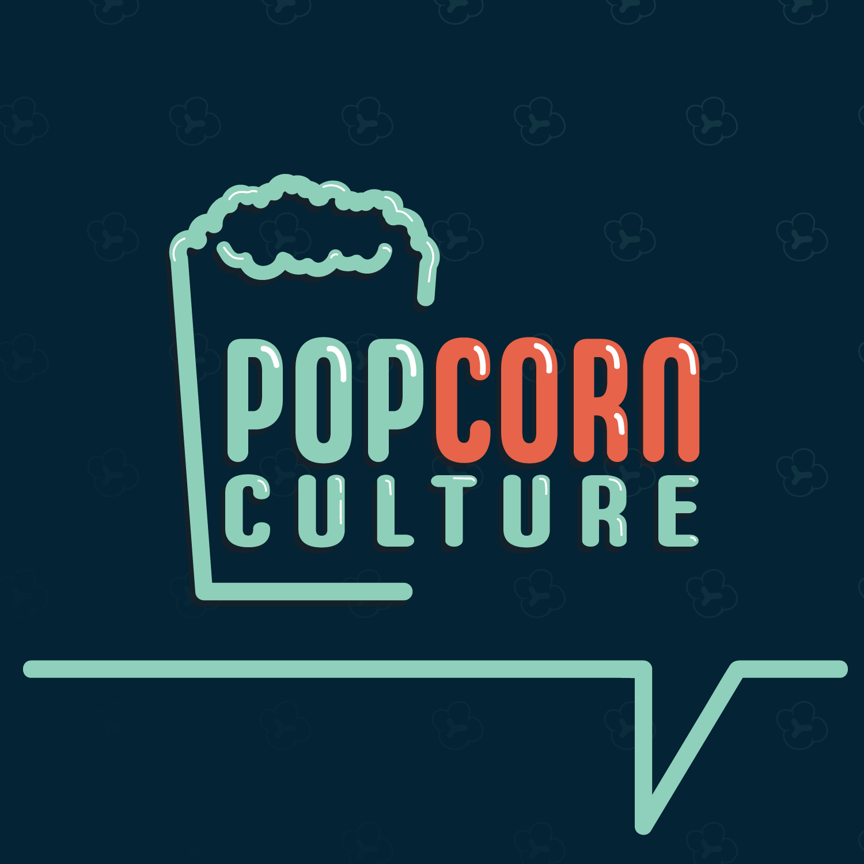 Pilot Episode! Popcorn Culture Begins