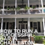 Artwork for How to run a successful bar in Charleston