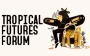 Artwork for What You Missed from the Tropical Futures Forum