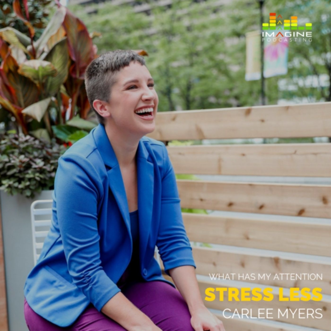 Ep. 22 Stress Less with Carlee Myers