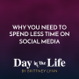 Artwork for MINI-SODE | Why You Need To Spend Less Time On Social Media