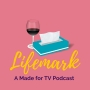 Artwork for Welcome To Lifemark : A Made For TV Podcast