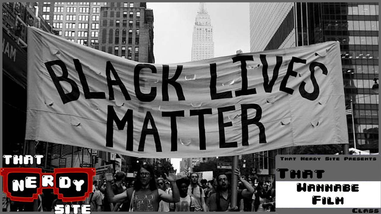 Black Lives Matter (That Wannabe Film Class Ep. 31)