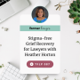 Artwork for Stigma-free Grief Recovery for Lawyers with Heather Horton
