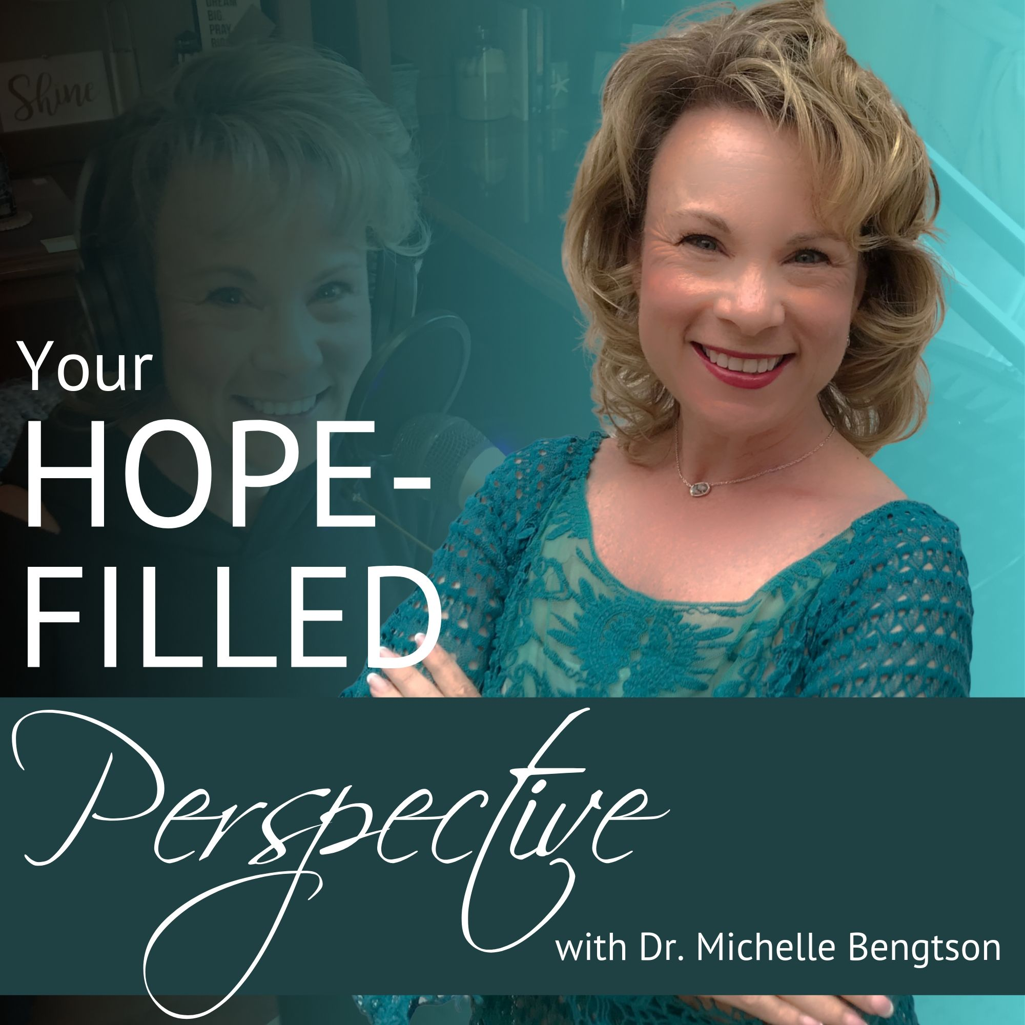 Your Hope-Filled Perspective with Dr. Michelle Bengtson podcast show art