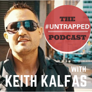 The Untrapped Podcast With Keith Kalfas