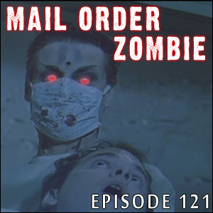 Mail Order Zombie: Episode 121