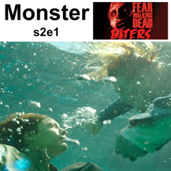 Monster s2e1 - Biters: The FEAR The Walking Dead Podcast