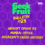 Artwork for Ep. 163: Bulletin #23: Ubisoft Opens its Mumbai Office, Assassin's Creed Odyssey