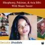 Artwork for EP75: Blasphemy, Pakistan, & Asia Bibi: With Shaan Taseer