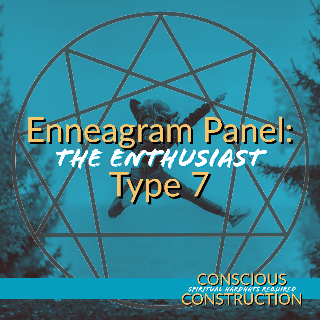 Enneagram Type 7 (The Enthusiast) Panel!