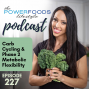 Artwork for 227: Carb Cycling and Phase 2 Metabolic Flexibility | Nutrition and Weight Loss