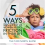 Artwork for 5 Ways Successful Women Reduce Friction in Their Life