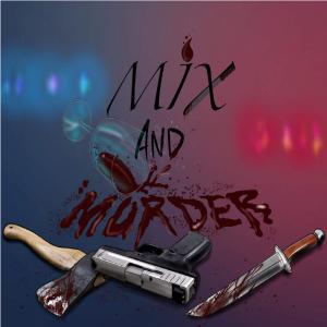 Mix & Murder