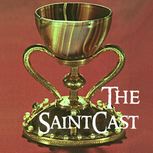 SaintCast #108, St. Laurence and the Holy Grail, Santo Caliz of Valencia, Pius XII at miracle of Sun, feedback +1.312.235.2278