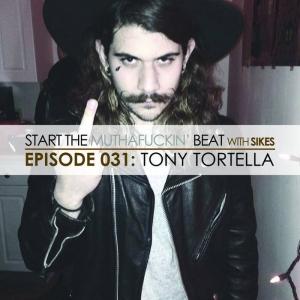 Start The Beat 031: TONY TORTELLA