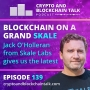 Artwork for Blockchain on a Grand SKALE Jack O'Holleran from Skale Labs gives us the latest #139
