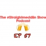 Artwork for EP 57 The #Straightmeddlin Show - Republican for a day