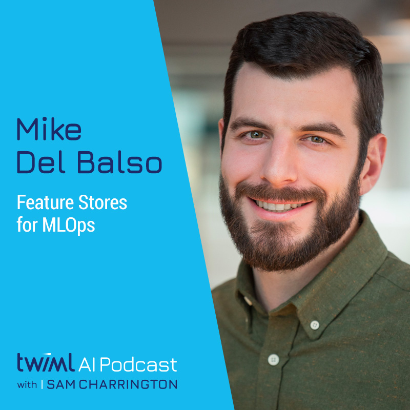 Feature Stores for MLOps with Mike del Balso - #420