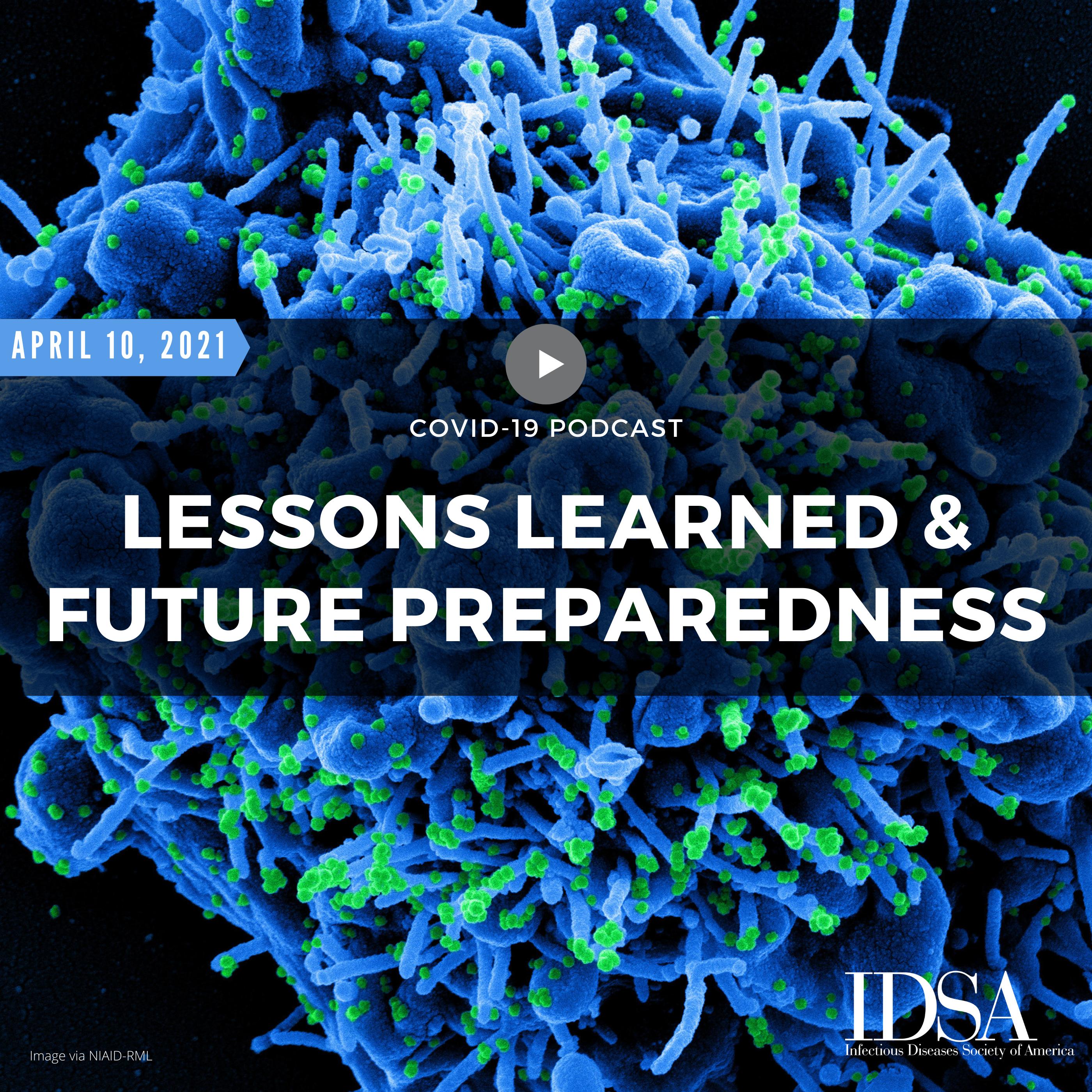 COVID-19: Lessons Learned & Future Preparedness (April 10, 2021)