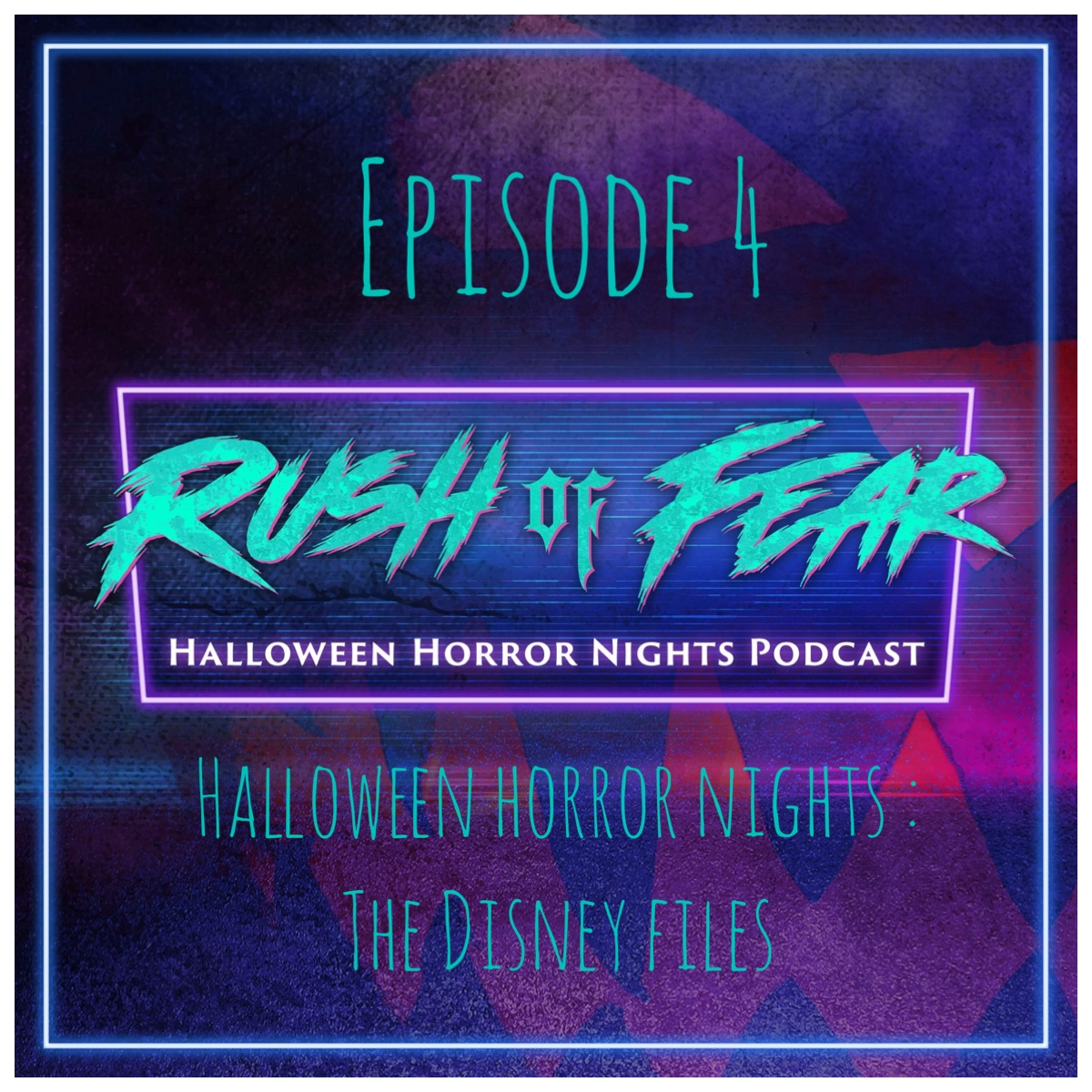 Rush Of Fear #4 - Halloween Horror Nights : The Disney Files show art