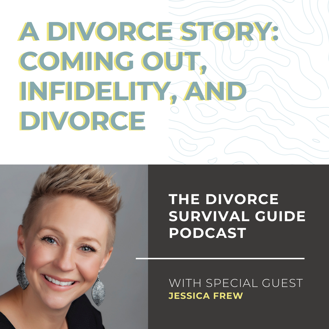A Divorce Story:  Coming out, Infidelity, and Divorce with Jessica Frew