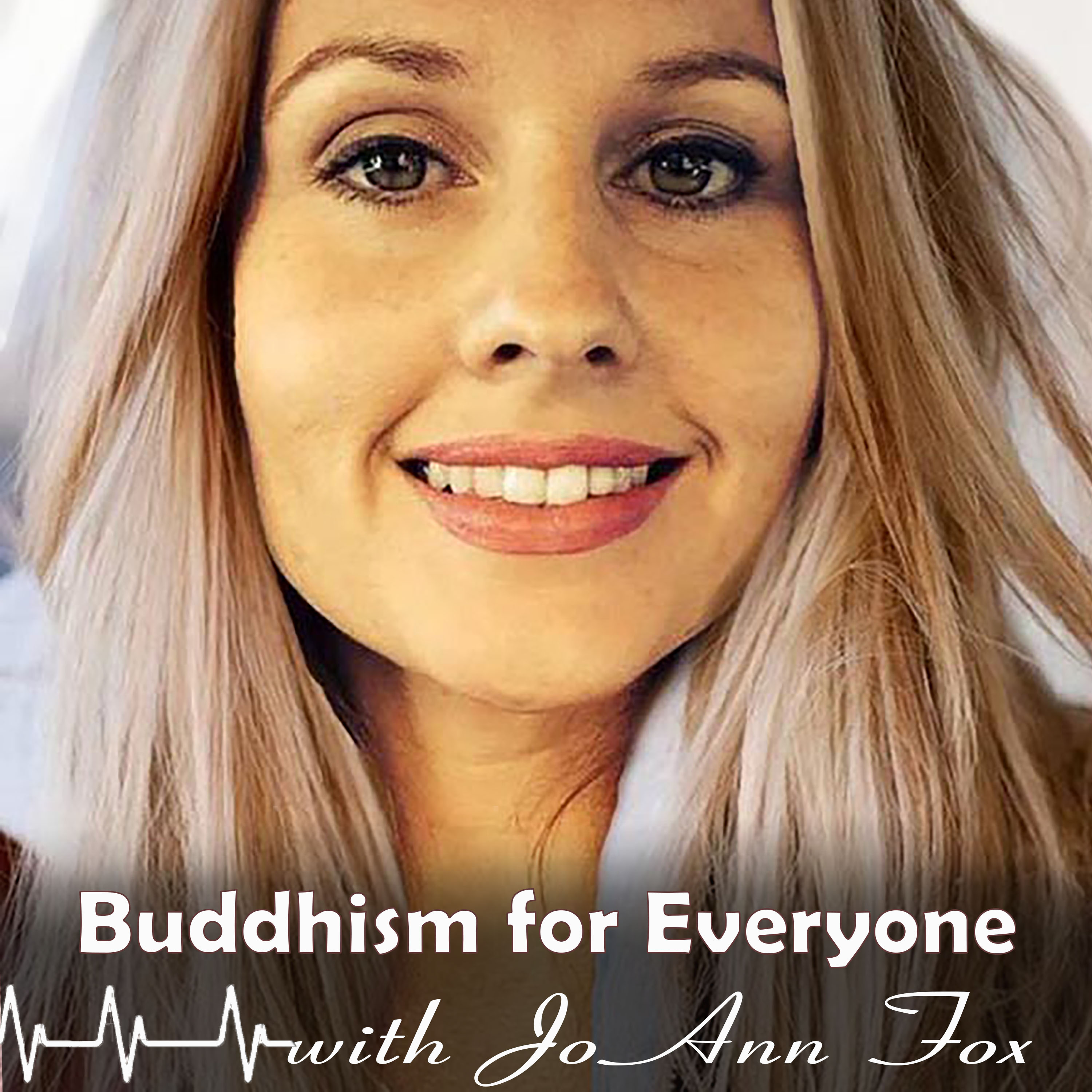 Buddhism for Everyone with JoAnn Fox show art