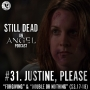 Artwork for Still Dead #31. Justine, Please. (S3.17-18)
