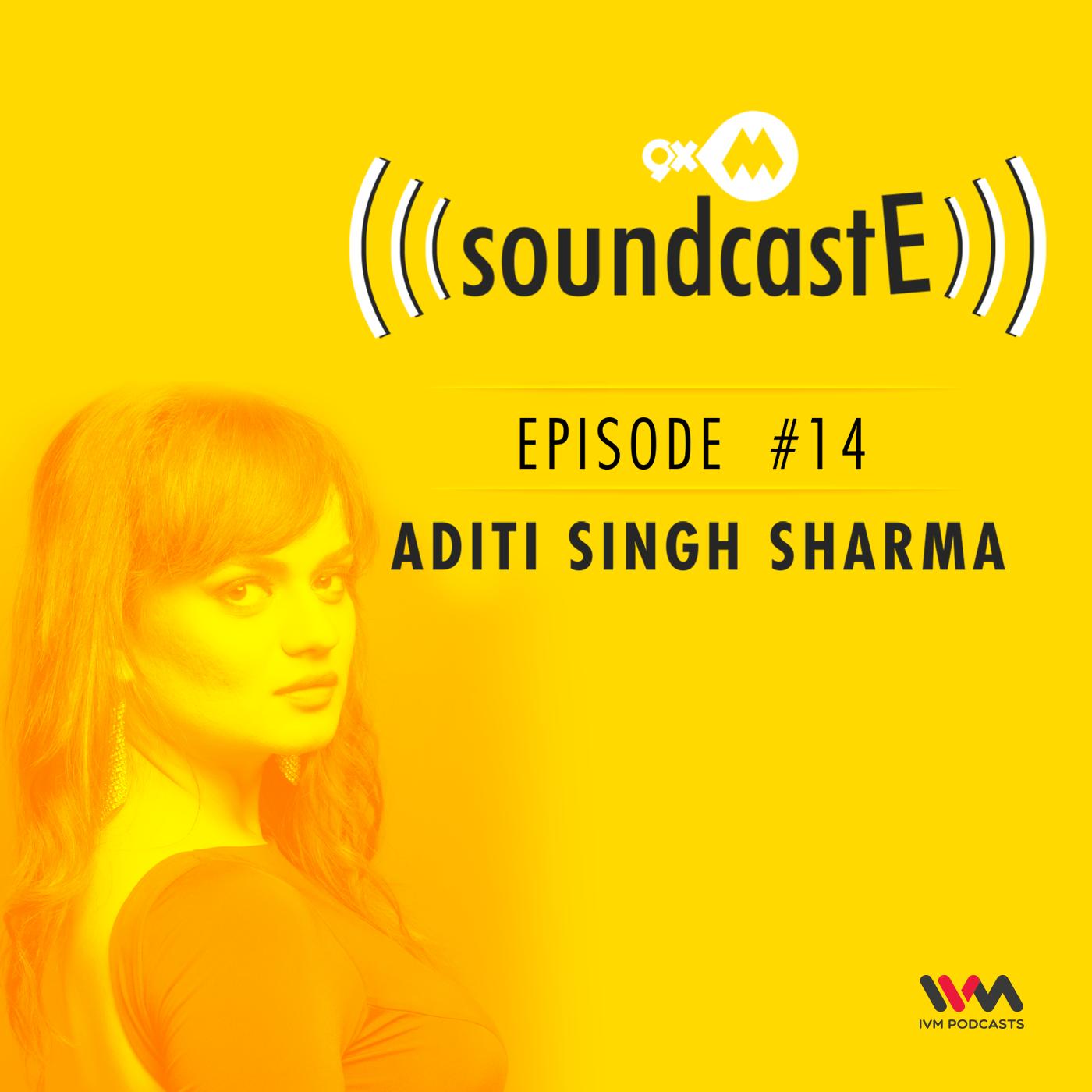 Ep. 14: 9XM SoundcastE Aditi Singh Sharma