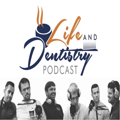 The Life and Dentistry Podcast show image