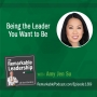 Artwork for Being the Leader You Want to Be with Amy Jen Su