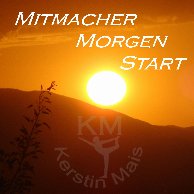 Mitmacher Morgen Start - Der Aufwachpodcast mit Kerstin Mais show art