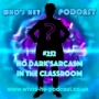 Artwork for Who's He? Podcast #252 No dark sarcasm in the classroom