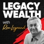 Artwork for Legacy Wealth Ep. 10 - Legacy Wealth Ron LeGrand