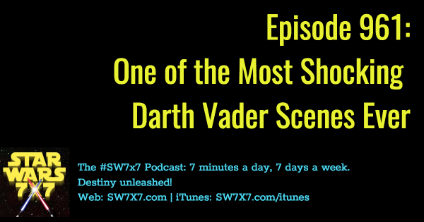 961: One of the Most Shocking Darth Vader Scenes Ever