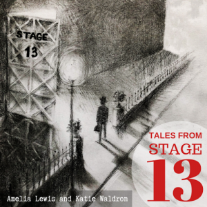 Tales From Stage 13
