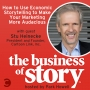 Artwork for #67: How to Use Economic Storytelling to Make Your Marketing More Audacious