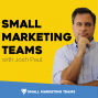 Artwork for Why It's a Great Time to be Part of a Small Marketing Team [Episode #1]