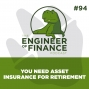Artwork for You Need Asset Insurance for Retirement - Episode 94
