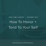 Artwork for Ep. 017 | How To Honor And Tend To Your Self with Iris Rankin