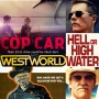 Artwork for Week 40: (Hell or High Water (2016), Cop Car (2015), Westworld (1973), The Barkley Marathons: The Race That Eats Its Young (2014))