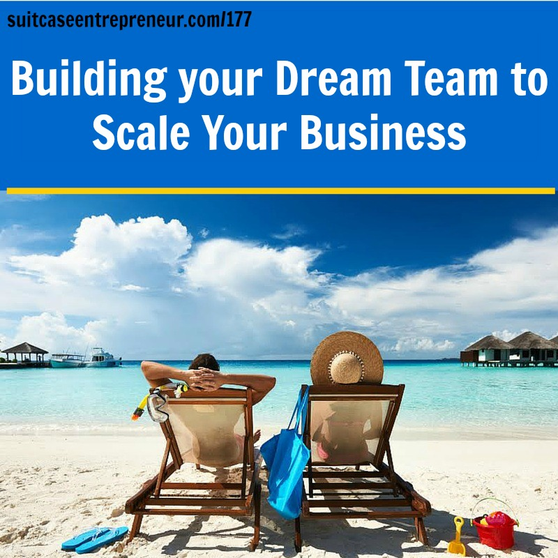 [177] Building your Dream Team to Scale Your Buiness