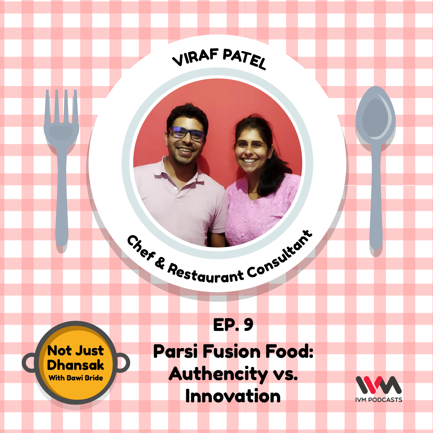 Ep. 09: Parsi Fusion Food: Authencity v/s Innovation