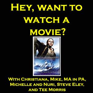 Master and Commander - Hey, want to watch a movie?